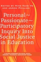 Personal ~ Passionate ~ Participatory ebook by Ming Fang He,JoAnn Phillion