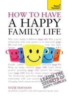 Have a Happy Family Life ebook by Suzie Hayman