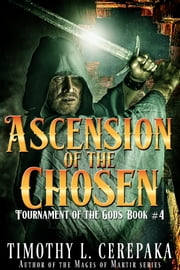 Ascension of the Chosen ebook by Timothy L. Cerepaka