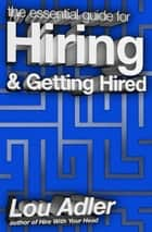 The Essential Guide for Hiring & Getting Hired 電子書 by Lou Adler