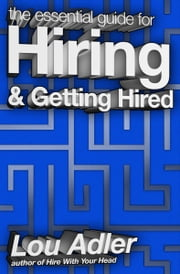 The Essential Guide for Hiring & Getting Hired ebook by Lou Adler