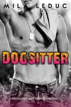 LE DOGSITTER ebook by Mila Leduc