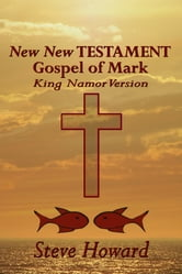 New New Testament Gospel of Mark ebook by Steve Howard