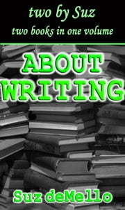 About Writing: Your Essential Writing Manual ebook by Suz deMello