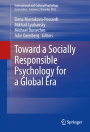 Toward a Socially Responsible Psychology for a Global Era ebook by Elena Mustakova-Possardt,Mikhail Lyubansky,Michael Basseches,Julie Oxenberg
