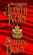 Sleeping Beauty ebook by Judith Ivory