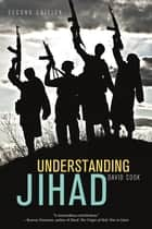 Understanding Jihad ebook by David Cook