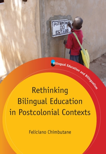 Rethinking Bilingual Education in Postcolonial Contexts ebook by Feliciano Chimbutane