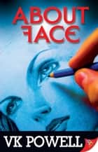 About Face eBook by VK Powell