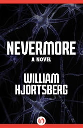 Nevermore - A Novel ebook by William Hjortsberg