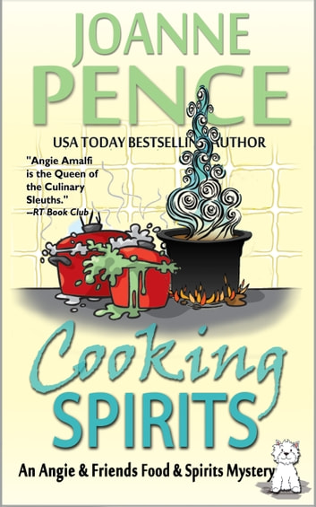 Cooking Spirits - An Angie & Friends Food & Spirits Mystery ebook by Joanne Pence
