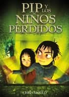 PIP y los niños perdidos ebook by Adolfo Muñoz García, Chris Mould