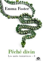 Péché divin ebook by Emma Foster