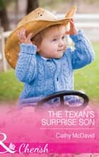 The Texan's Surprise Son (Mills & Boon Cherish) (Texas Rodeo Barons, Book 6) ebook by Cathy McDavid
