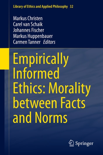 Empirically Informed Ethics: Morality between Facts and Norms ebook by