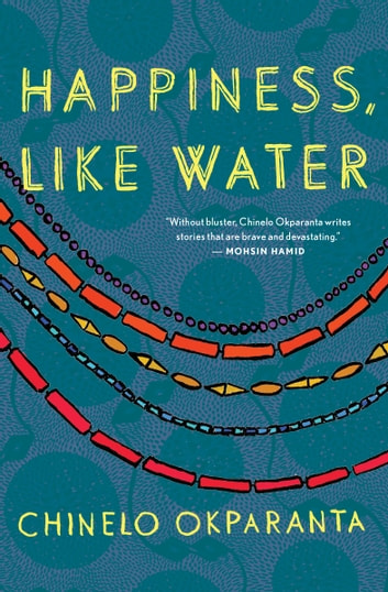 Happiness, Like Water eBook by Chinelo Okparanta