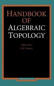 Handbook of Algebraic Topology ebook by I.M. James