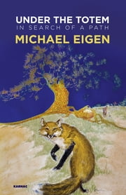 Under the Totem - In Search of a Path ebook by Michael Eigen