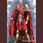 Kingdoms and the Elves of the Reaches IV, The audiobook by Robert Stanek