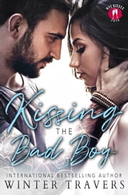 Kissing the Bad Boy ebook by Winter Travers