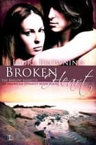 Broken Heart ebook by Laura Browning