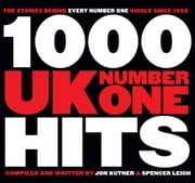 1,000 Number 1 UK Hits ebook by Jon Kutner