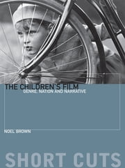 Children's Film - Genre, Nation, and Narrative ebook by Noel Brown