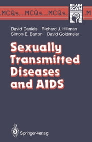 Sexually Transmitted Diseases and AIDS ebook by David Daniels,Richard J. Hillman,Simon E. Barton,David Goldmeier