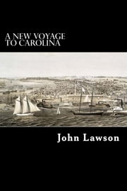 A New Voyage to Carolina 電子書 by John Lawson