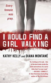 I Would Find a Girl Walking ebook by Diana Montane,Kathy Kelly
