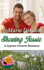 Showing Jessie - Cypress Corners Book 5 ebook by JoMarie DeGioia