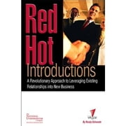 Red Hot Introductions - A Revolutionary Approach to Leveraging Existing Relationships into New Business ebook by Randy Schwantz