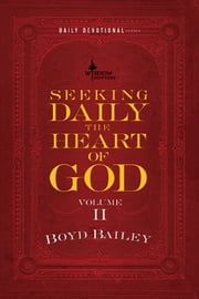 Seeking Daily the Heart of God Volume II ebook by Boyd Bailey