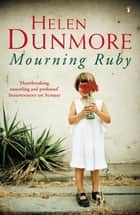 Mourning Ruby ebook by Helen Dunmore
