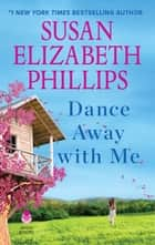 Dance Away with Me - A Novel ebook by