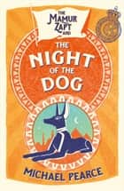 The Mamur Zapt and the Night of the Dog (Mamur Zapt, Book 2) eBook by Michael Pearce