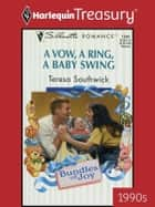 A Vow, a Ring, a Baby Swing ebook by Teresa Southwick
