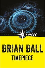 Timepiece ebook by Brian Ball