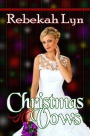 Christmas Vows ebook by Rebekah Lyn