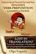 Spanish Verb-Preposition Combinations ebook by Olga Fogarty