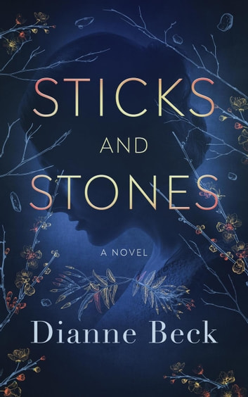 Sticks and Stones ebook by Dianne Beck