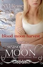 Blood Moon Harvest ebook by SM Reine