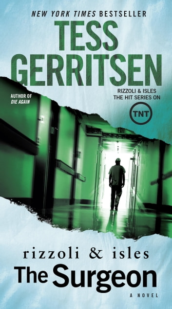 The Surgeon: A Rizzoli & Isles Novel ebook by Tess Gerritsen