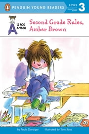Second Grade Rules, Amber Brown ebook by Paula Danziger,Tony Ross
