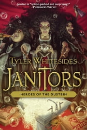 Heroes of the Dustbin - Janitors Book 5 ebook by Tyler Whitesides