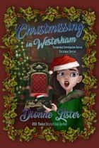 Christmissing in Westerham - Christmas Special ebook by Dionne Lister