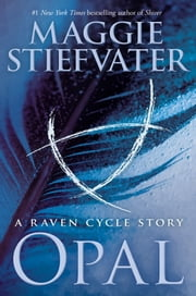 Opal (a Raven Cycle Story) ebook by Maggie Stiefvater