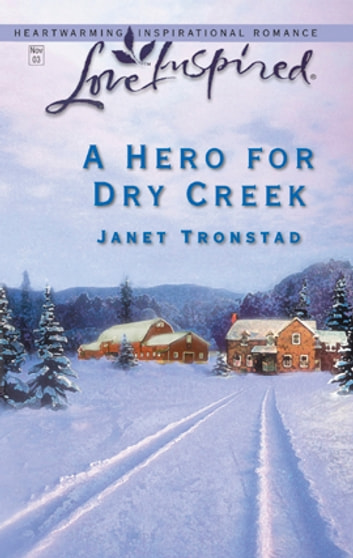 A Hero for Dry Creek ebook by Janet Tronstad
