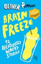 Brain Freeze ebook by Oliver Phommavanh