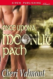 Once Upon A Moonlit Path ebook by Cheri Valmont